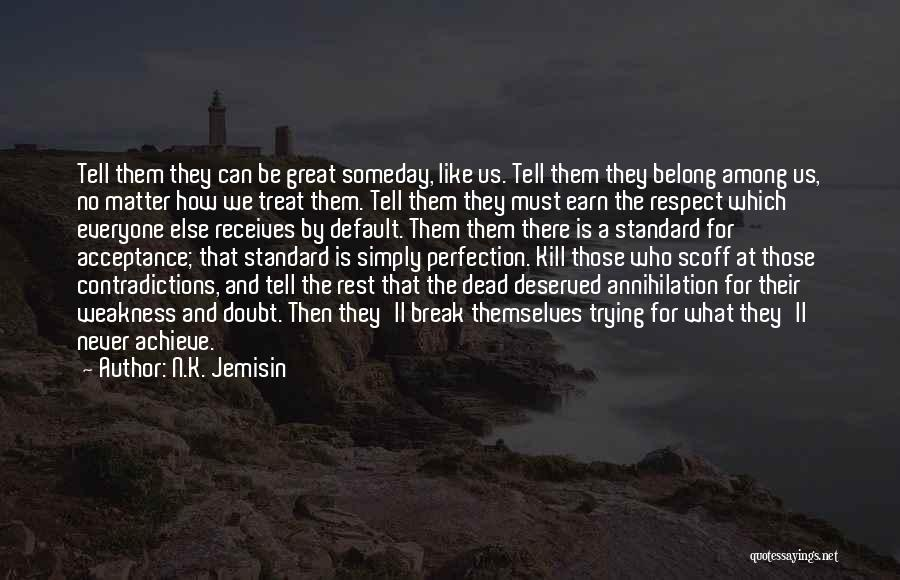 Respect The Dead Quotes By N.K. Jemisin