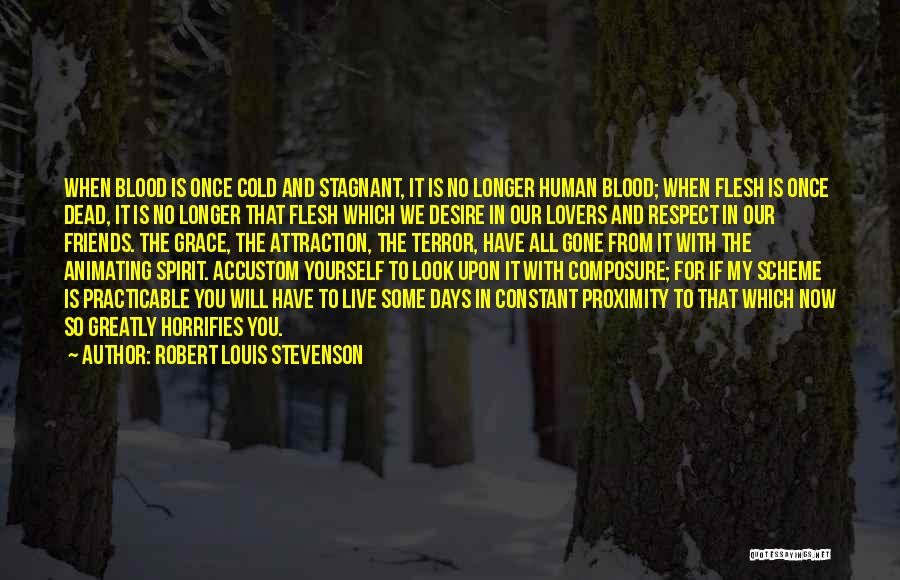 Respect The Dead Quotes By Robert Louis Stevenson