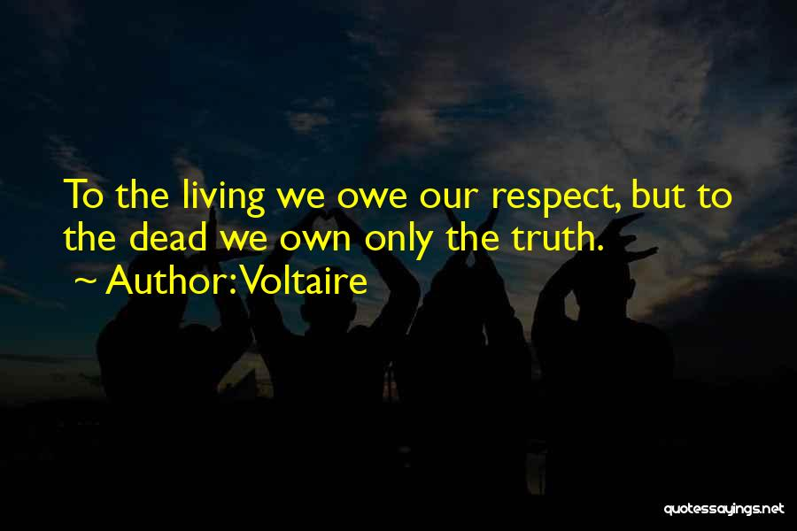 Respect The Dead Quotes By Voltaire
