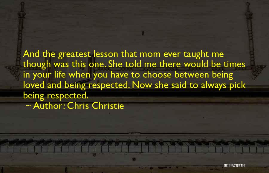 Respect To You Quotes By Chris Christie
