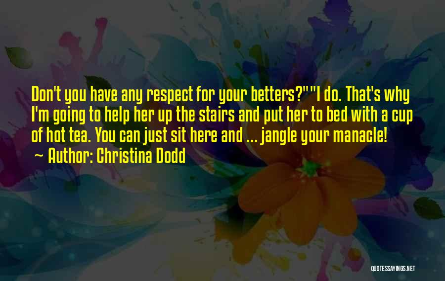 Respect To You Quotes By Christina Dodd