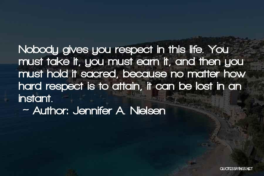 Respect To You Quotes By Jennifer A. Nielsen