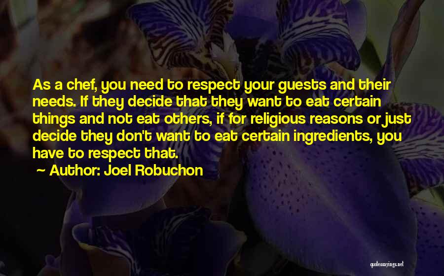 Respect To You Quotes By Joel Robuchon