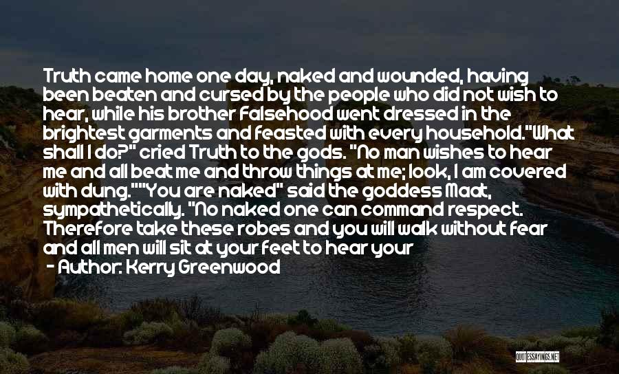 Respect To You Quotes By Kerry Greenwood
