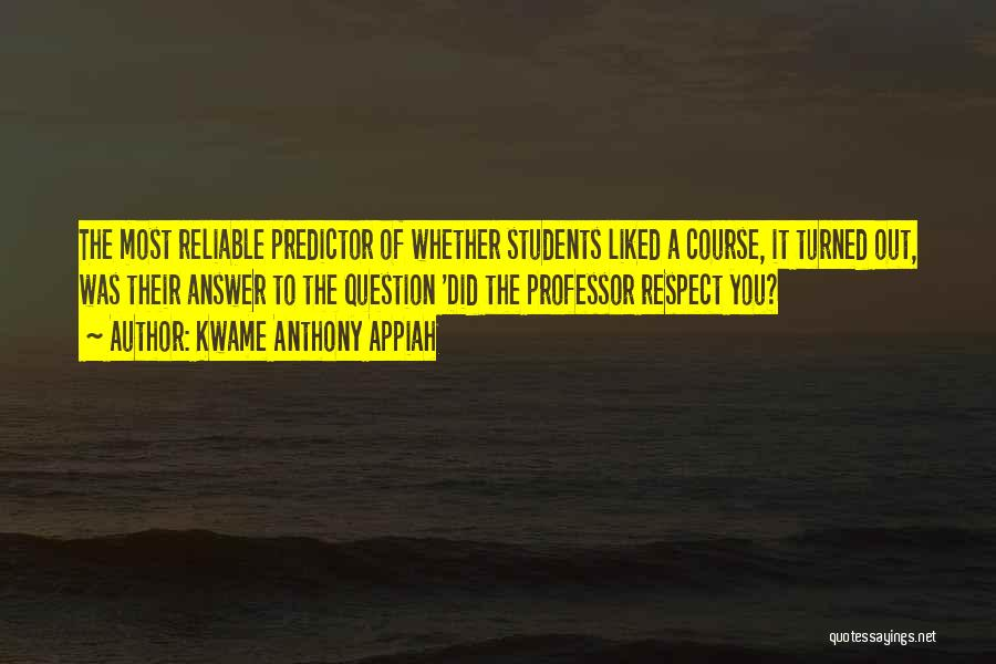 Respect To You Quotes By Kwame Anthony Appiah