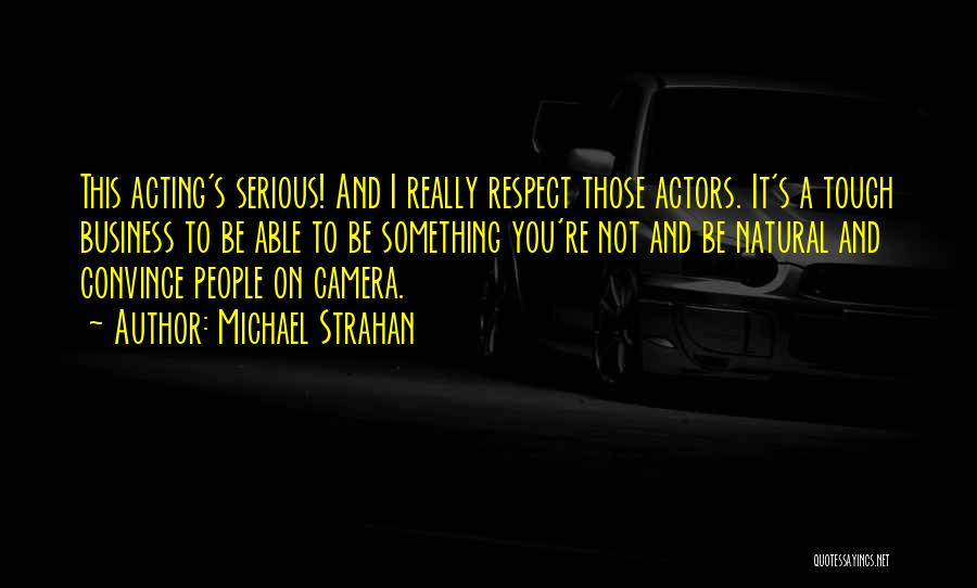 Respect To You Quotes By Michael Strahan