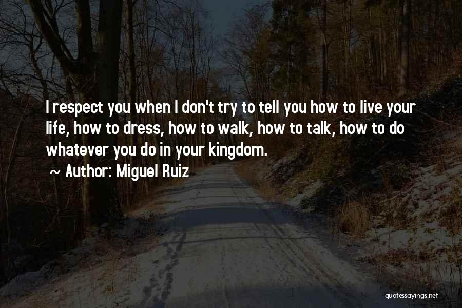 Respect To You Quotes By Miguel Ruiz