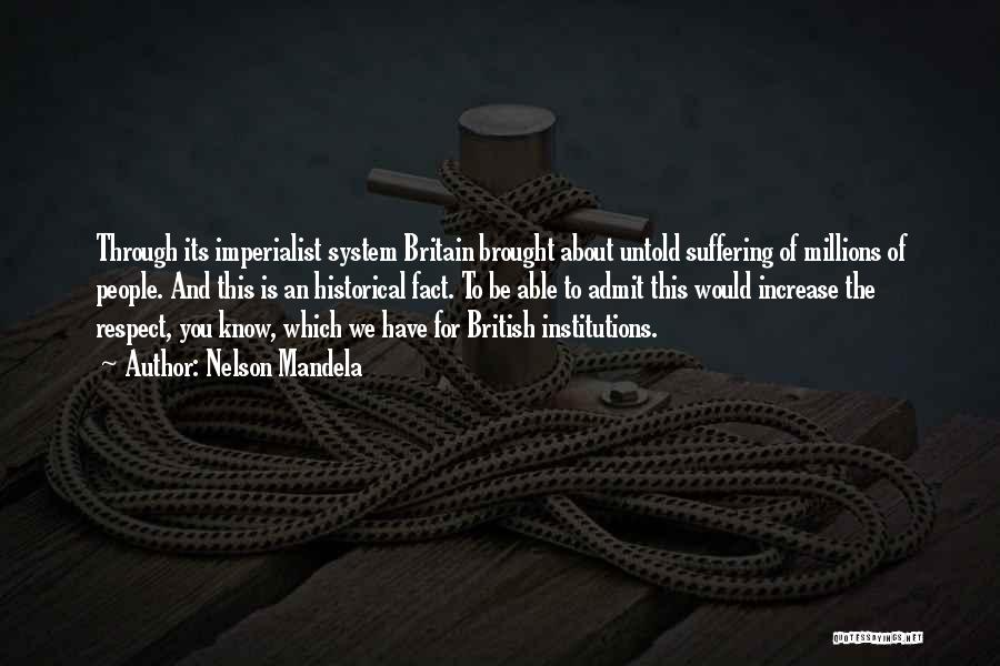 Respect To You Quotes By Nelson Mandela