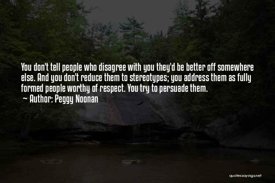 Respect To You Quotes By Peggy Noonan