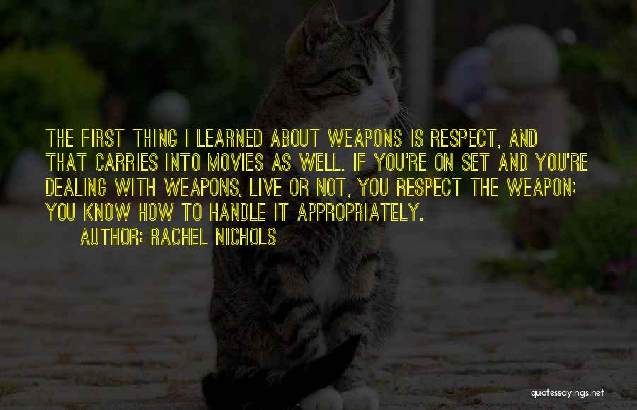 Respect To You Quotes By Rachel Nichols
