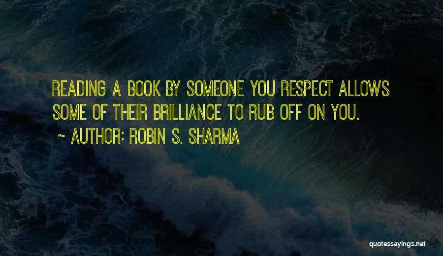 Respect To You Quotes By Robin S. Sharma