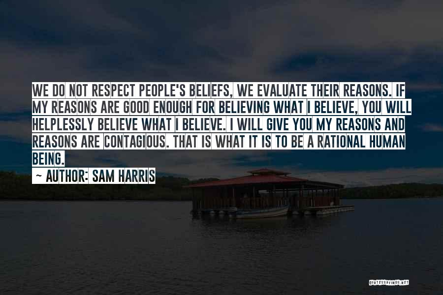 Respect To You Quotes By Sam Harris