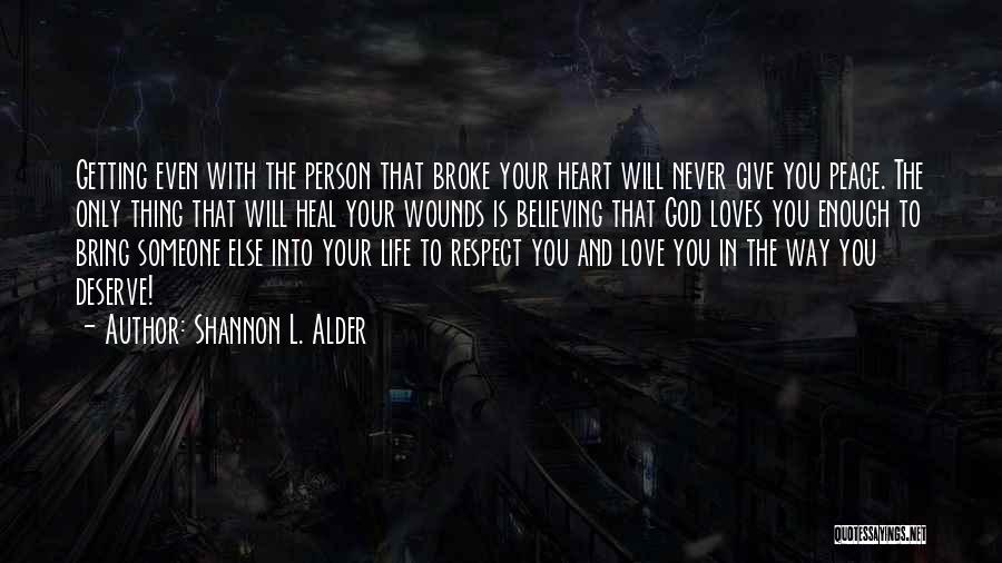 Respect To You Quotes By Shannon L. Alder