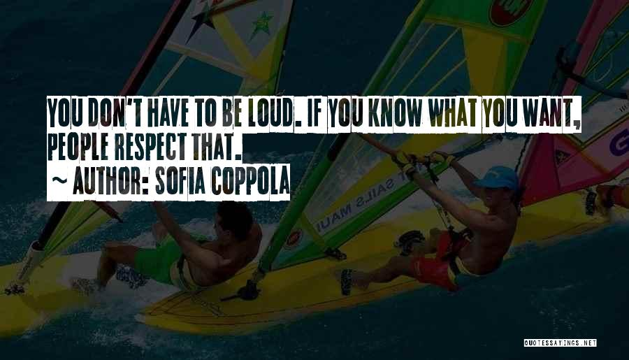 Respect To You Quotes By Sofia Coppola