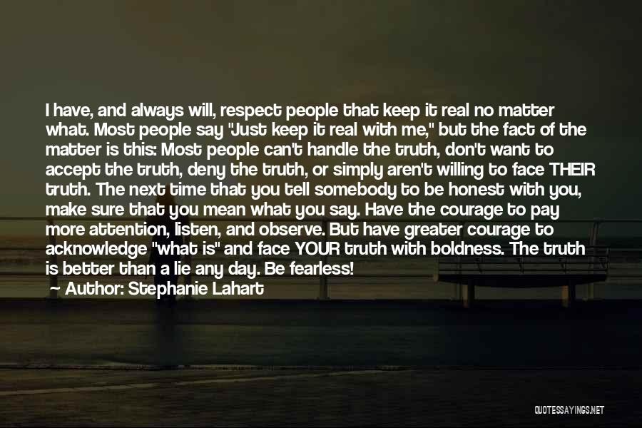 Respect To You Quotes By Stephanie Lahart