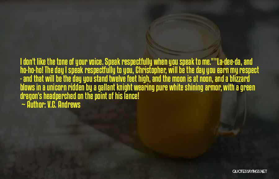 Respect To You Quotes By V.C. Andrews