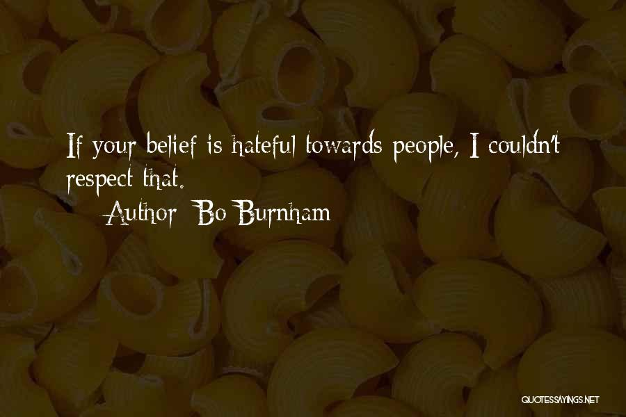 Respect Towards Others Quotes By Bo Burnham
