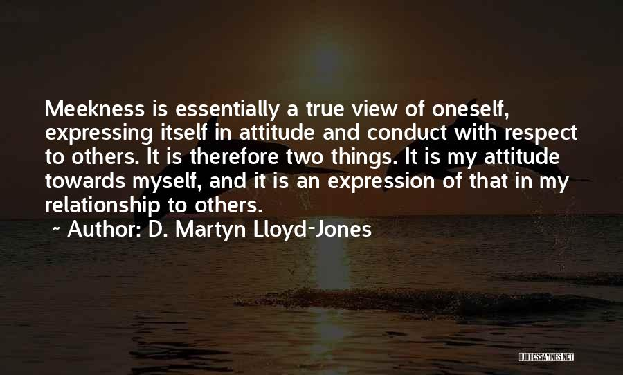 Respect Towards Others Quotes By D. Martyn Lloyd-Jones