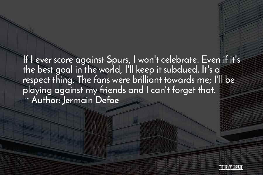 Respect Towards Others Quotes By Jermain Defoe