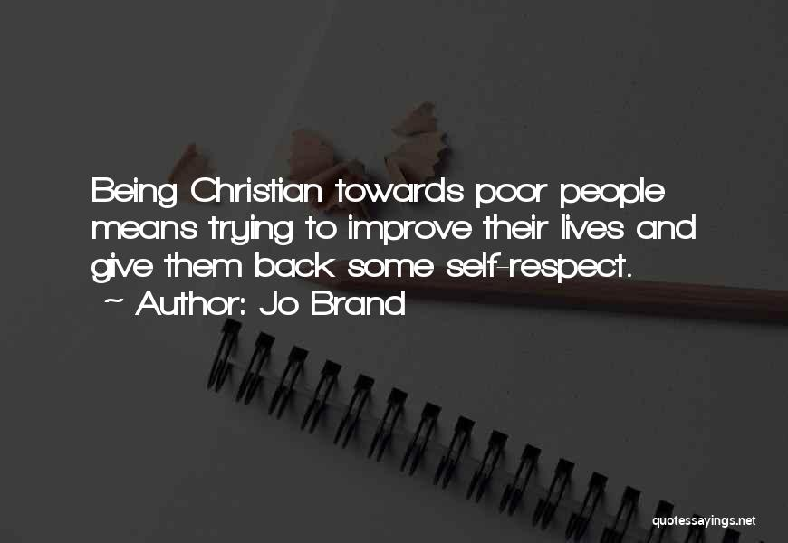 Respect Towards Others Quotes By Jo Brand