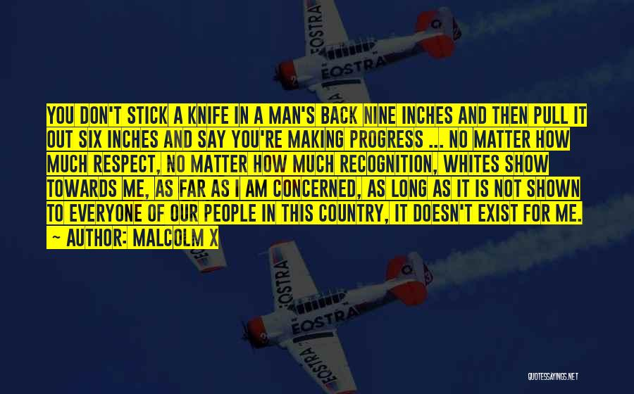 Respect Towards Others Quotes By Malcolm X