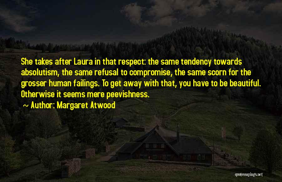 Respect Towards Others Quotes By Margaret Atwood