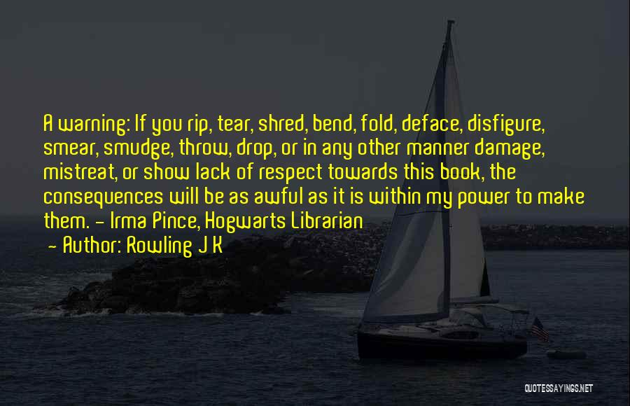 Respect Towards Others Quotes By Rowling J K