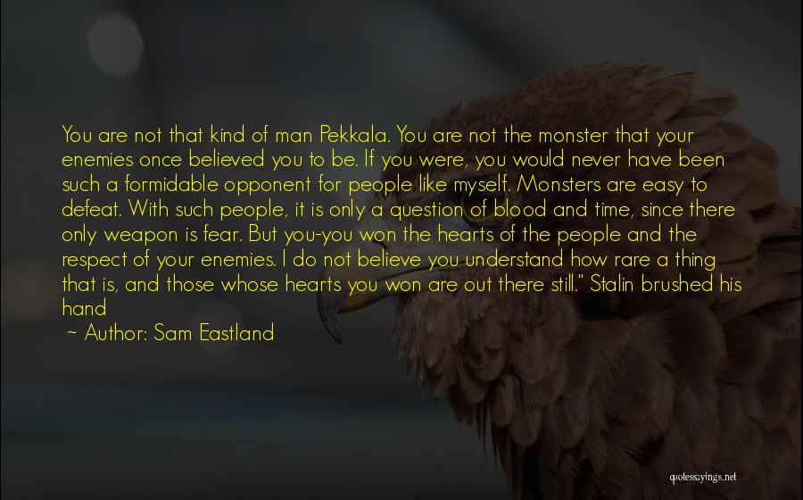 Respect Towards Others Quotes By Sam Eastland