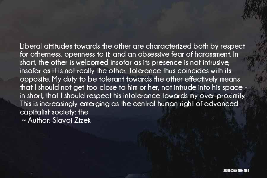 Respect Towards Others Quotes By Slavoj Zizek
