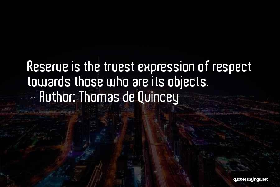 Respect Towards Others Quotes By Thomas De Quincey