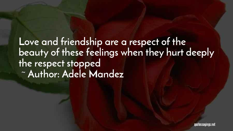Respect Your Feelings Quotes By Adele Mandez