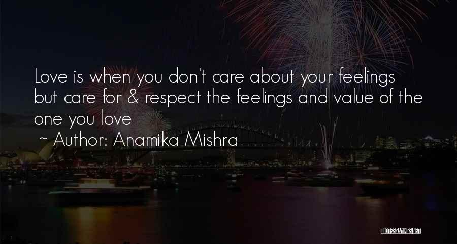 Respect Your Feelings Quotes By Anamika Mishra