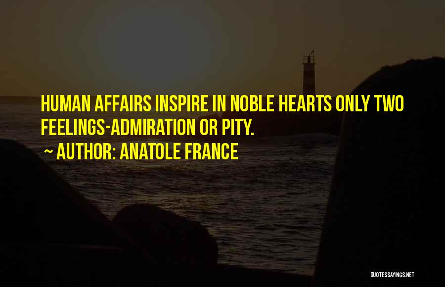 Respect Your Feelings Quotes By Anatole France