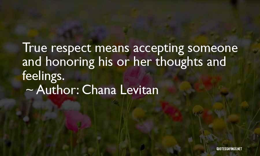 Respect Your Feelings Quotes By Chana Levitan