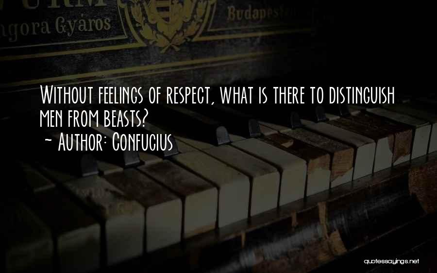 Respect Your Feelings Quotes By Confucius
