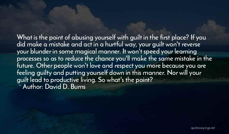 Respect Your Feelings Quotes By David D. Burns