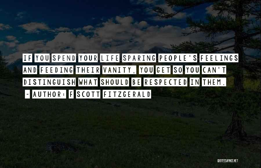 Respect Your Feelings Quotes By F Scott Fitzgerald
