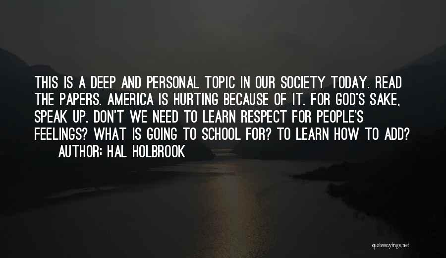 Respect Your Feelings Quotes By Hal Holbrook