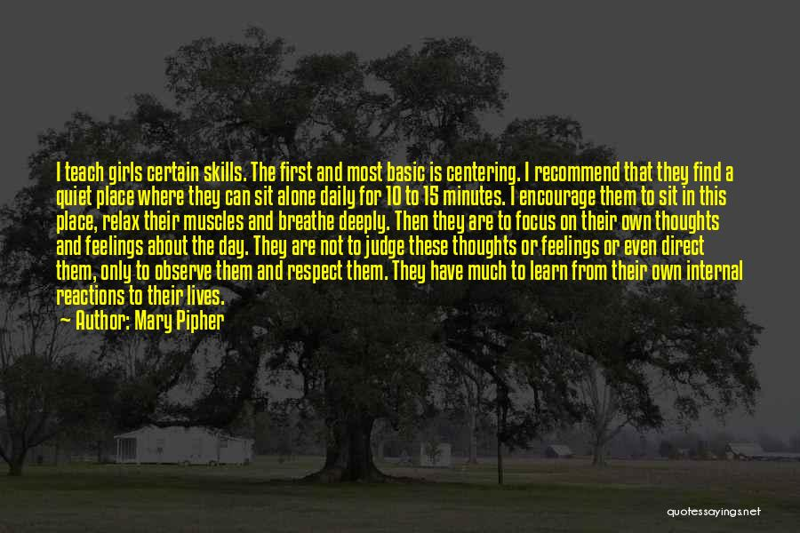 Respect Your Feelings Quotes By Mary Pipher