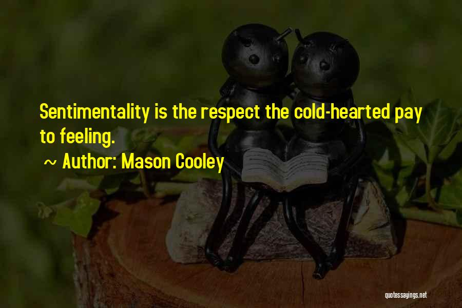 Respect Your Feelings Quotes By Mason Cooley