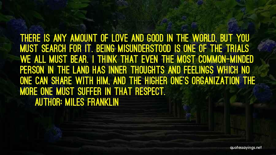 Respect Your Feelings Quotes By Miles Franklin
