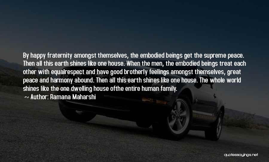 Respect Your Feelings Quotes By Ramana Maharshi