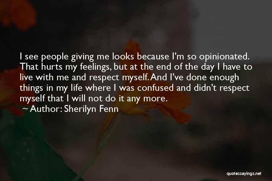 Respect Your Feelings Quotes By Sherilyn Fenn