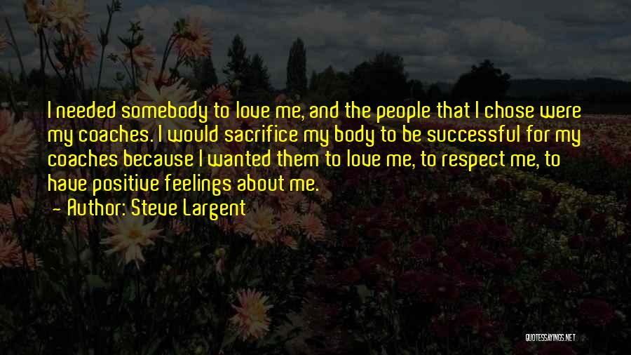 Respect Your Feelings Quotes By Steve Largent