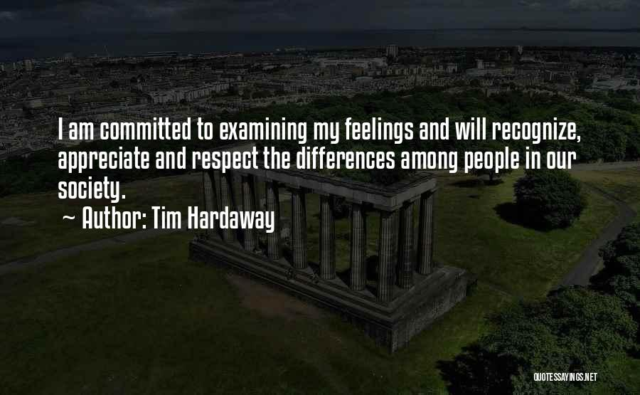 Respect Your Feelings Quotes By Tim Hardaway