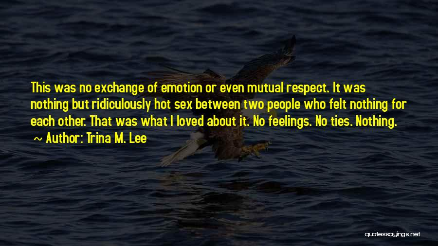 Respect Your Feelings Quotes By Trina M. Lee