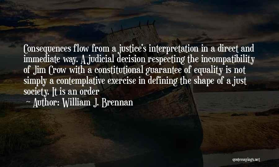 Respecting One's Decision Quotes By William J. Brennan