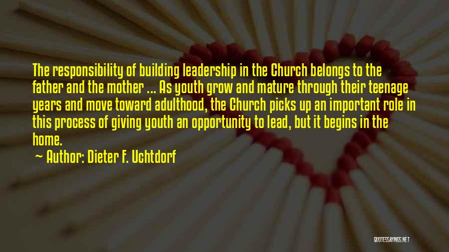 Responsibility And Adulthood Quotes By Dieter F. Uchtdorf