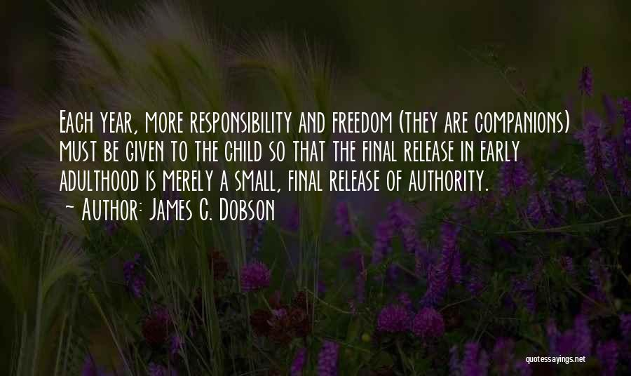 Responsibility And Adulthood Quotes By James C. Dobson