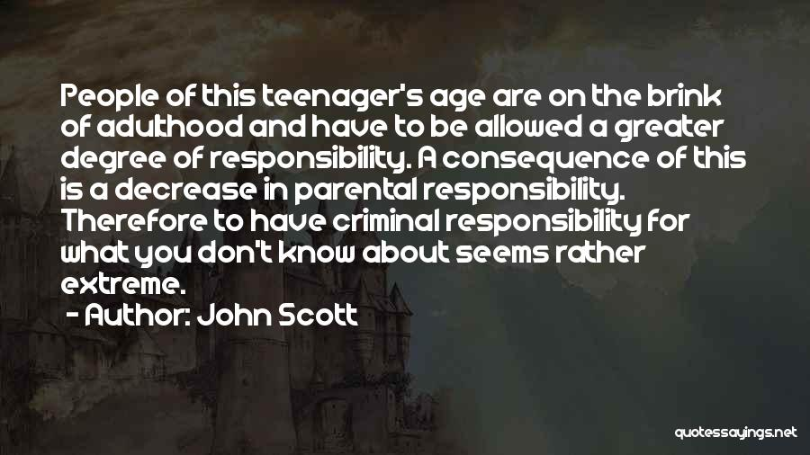 Responsibility And Adulthood Quotes By John Scott